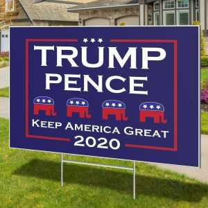 Trump Pence Republican 2020 Sign, Trump Yard Sign, Political Sign, Keep America Great, Lawn Sign - Woastuff