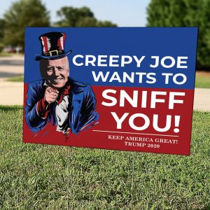 Creepy Joe Wants to Sniff You Trump 2020 Lawn Sign, Political Campaign Yard Sign, Polypropylene - Woastuff