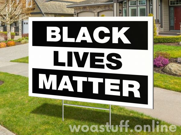 Black Lives Matter Lawn Sign, Yard Sign, Sturdy Look, H-stake, 4mm Polypropylene - Woastuff