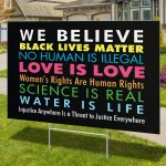 We Believe Justice Everywhere Black Lives Matter Yard Sign, H-Stake, 4mm Polypropylene