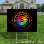 Support Black Lives Matter Yard Sign, Anti Racism, Humanity, Rainbow Flowers Lawn Sign, Garden Yard Sign