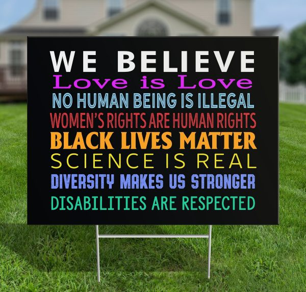 We Believe Love Is Love, Diversity Makes Us Stronger Black Lives Matter Yard Sign, Anti Racism Lawn Sign - Woastuff