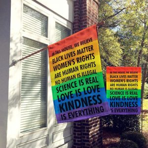In This House We Believe Rainbow Pride Black Lives Matter House Flag, Garden Flag Double Sides - Woastuff