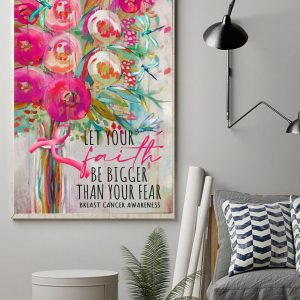Let Your Faith Bigger Than Your Fear, Inspirational Quote, Breast Cancer Art, Wall Decor, Canvas Options - Woastuff